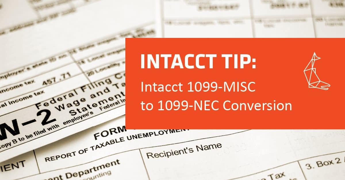 Intacct 1099-MISC to 1099-NEC Conversion